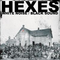 Hexes - White Noise/Black Sound