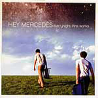 Hey Mercedes - Everynight Fire Works