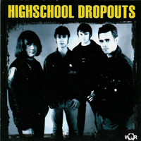 Highschool Dropouts - s/t