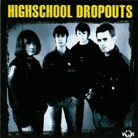 Highschool Dropouts - s/t