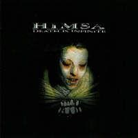 Himsa - Death in Infinite