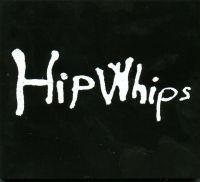 Hip Whips - S/T