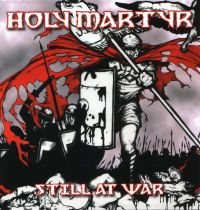 Holy Martyr - Still At War