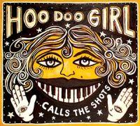 Hoo Doo Girl - …Calls The Shots