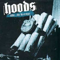Hoods - Time... the Destroyer
