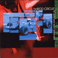 Hot Rod Circuit - If I Knew Know What I Knew Then