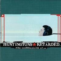 Huntingtons / Retarded - Split
