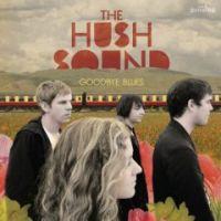 The Hush Sound - Goodbye Blues