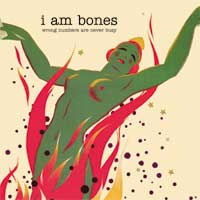 I Am Bones - Wrong Numbers Are Never Busy
