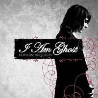 I Am Ghost - Lover\'s Requiem