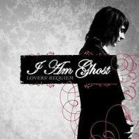 I Am Ghost - Lover\'s Requiem