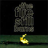 The Fire Still Burns - Good As New 7´´
