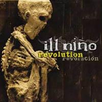 Ill Nino - Revolution Revolution