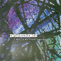 Incoherence - A World Without Heroes
