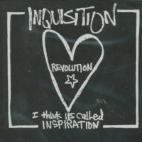 Inquisition - Revolution...I Think It's Called Inspiration