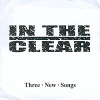 In The Clear - 3 New Songs CD