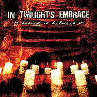 In Twilight's Embrace - Buried In Between