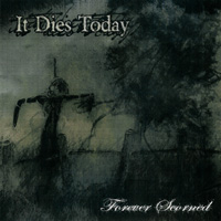 It Dies Today - Forever Scorned