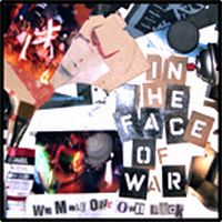 In The Face Of War - We Make Our Own Luck