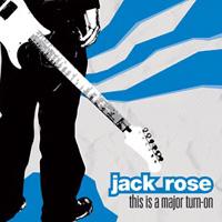 Jack Rose - This Is A Mayor Turn On