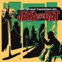 Jaya The Cat - More Late Night Transmission With...
