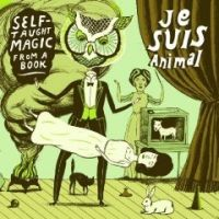 Je Suis Animal - Self Taught Magic From A Book