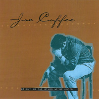 Joe Coffee - Bright As The Stars We\'re Under