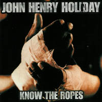 John Henry Holiday - Know the Ropes