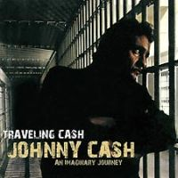 Johnny Cash - Traveling Cash - An Imaginary Journey
