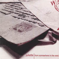 Juliette - From Somewhere In The East