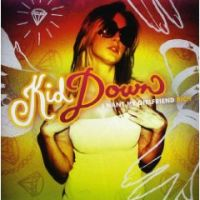 Kid Down - I Want My Girlfriend Rich