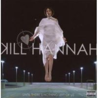 Kill Hannah - Until There's Nothing Left Of Us