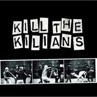 Kilians - Kill The Kilians