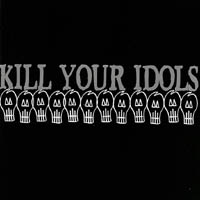 Kill Your Idols - s/t