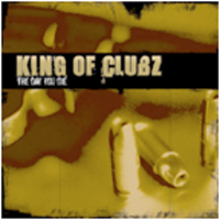 King Of Clubz - The Day You Die