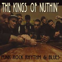 The Kings of Nuthin´ - Punk Rock Rythm & Blues