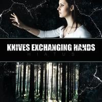 Knives Exchanging Hands - Hiatus