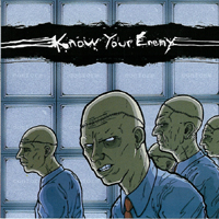 Know Your enemy - s/t