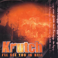 Krutch - I\'ll See You In Hell