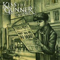 Kiss The Gunner - Why Are We So Dead?