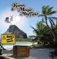 Kunn & The Magic Muffins - Don't Burn My Paradise