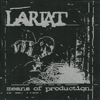 Lariat - Means Of Production