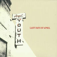 Last Days Of April - Angel Youth