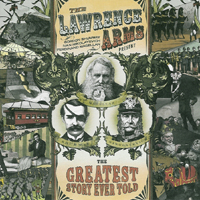 The Lawrence Arms - The Greatest Story Ever Told