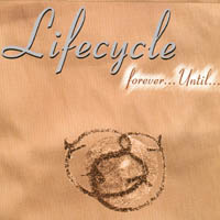 Lifecycle - Forever... Until...