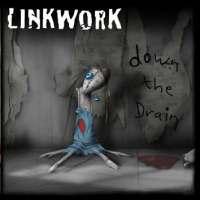 Linkwork - Down the Drain