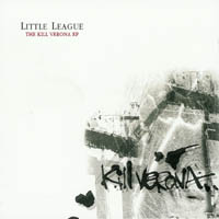 Little League - The Kill Verona EP