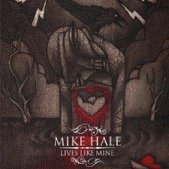 Mike Hale - Lives Like Mine