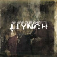 Llynch - We Are Our Ghosts