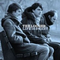 The Lodger - Life is Sweet
